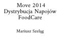 Mariusz Szeląg Move 2014 Dystrybucja Napojów FoodCare